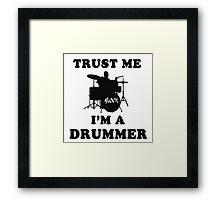 I'm a drummer Framed Print
