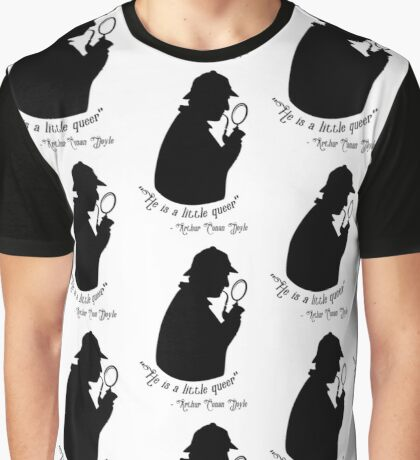 """""""He is a little queer"""" Graphic T-Shirt"""