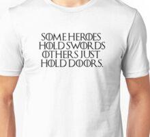 Hold the door Unisex T-Shirt