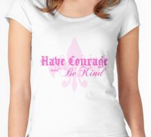 Have Courage and Be Kind - Inspirational Quote - Gothic Style Women's Fitted Scoop T-Shirt