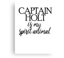 Captain Holt is my Spirit Animal Canvas Print