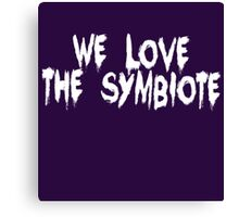 And The Symbiote Loves Us... Canvas Print