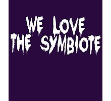 And The Symbiote Loves Us... Photographic Print