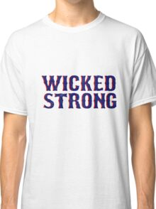 Wicked Strong Classic T-Shirt