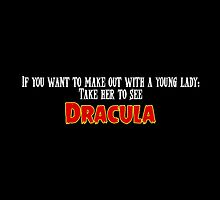 Take Her to See Dracula by Miss Cuttings