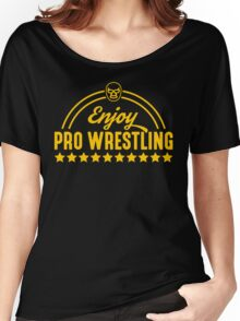 Enjoy Pro Wrestling - Yellow Women's Relaxed Fit T-Shirt