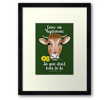 Cows are Vegetarians Funny Saying Framed Print