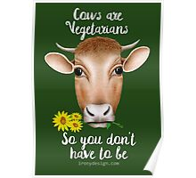Cows are Vegetarians Funny Saying Poster