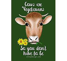 Cows are Vegetarians Funny Saying Photographic Print