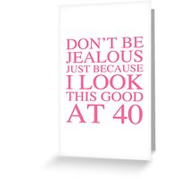 Sassy 40th Birthday For Women Greeting Card