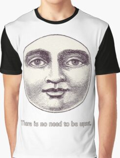 There is no need to be upset. Graphic T-Shirt