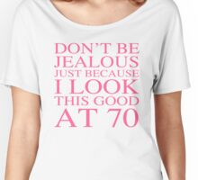 Sassy 70th Birthday For Women Women's Relaxed Fit T-Shirt