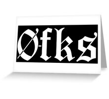 0-FKS Greeting Card