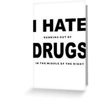 i hate drugs Greeting Card