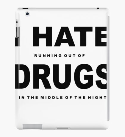 i hate drugs iPad Case/Skin