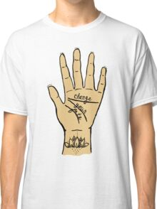 Change Your Fate - Pale Hand Classic T-Shirt