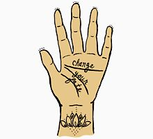 Change Your Fate - Pale Hand Unisex T-Shirt