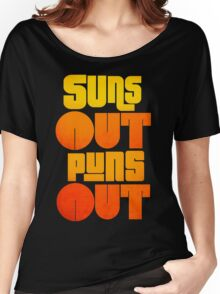 Sun's Out Puns Out Women's Relaxed Fit T-Shirt