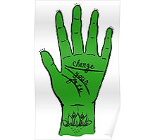 Change Your Fate - Green Hand Poster