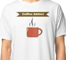 """Coffee Addict"" Classic T-Shirt"