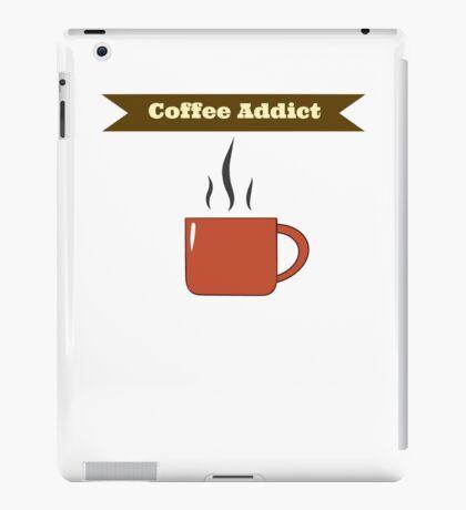 """""""Coffee Addict"""" iPad Case/Skin"""