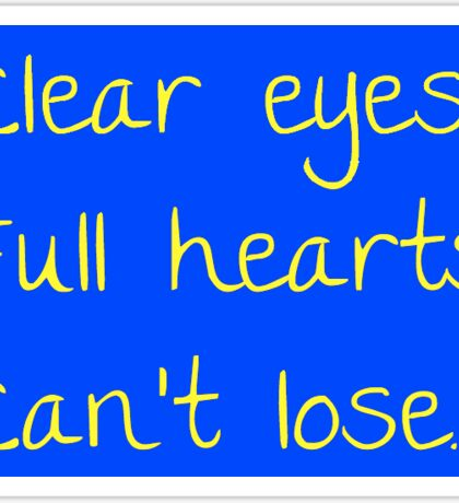 Clear Eyes Full Hearts Can't Lose Sticker