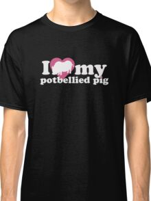 I LOVE MY POTBELLIED PIG (BLK) Classic T-Shirt