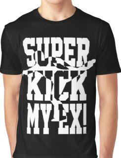 Superkick My Ex! (w) Graphic T-Shirt