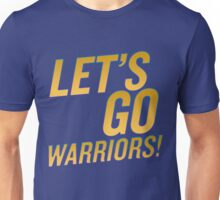 Let's Go Warriors! Unisex T-Shirt