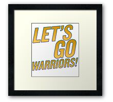 Let's Go Warriors! Framed Print
