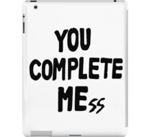 You Complete Mess iPad Case/Skin