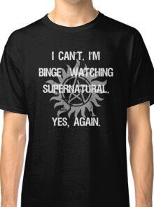 Supernatural Binge Watching Classic T-Shirt