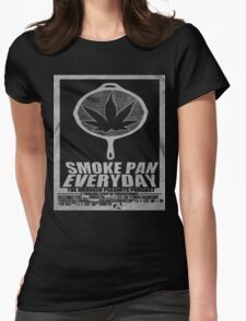 SMOKE PAN EVERYDAY Womens T-Shirt