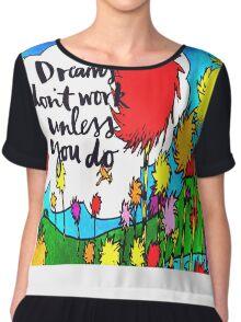 Dreams Don't Work Unless You Do Chiffon Top