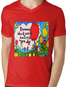 Dreams Don't Work Unless You Do Mens V-Neck T-Shirt