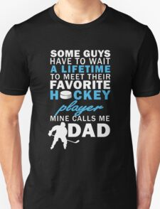 Papa FAVORITE HOCKEY PLAYER MINE CALLS ME DAD Hot T-shirt T-Shirt