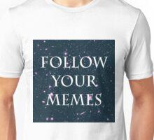 Follow Your Memes Unisex T-Shirt