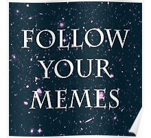 Follow Your Memes Poster