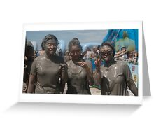 Three Girls at Mudfest Greeting Card