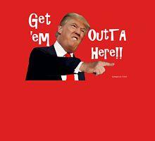 Get 'Em Outta Here!! Unisex T-Shirt