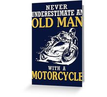OLD MAN WITH A MOTORCYCLE Greeting Card