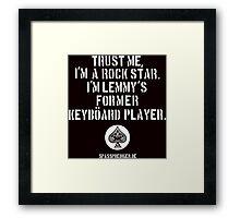 Trust me, I'm a rock star Framed Print