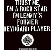 Trust me, I'm a rock star Photographic Print
