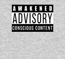 Awakened Advisory Conscious Content Unisex T-Shirt