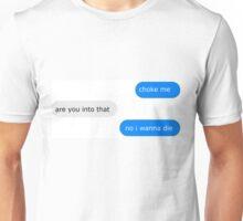 Choke Me Unisex T-Shirt