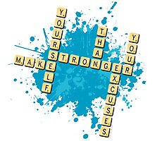 Scrabble: Make yourself stronger than your excuses | Hazte más fuerte que tus excusas Photographic Print