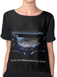 boy, do i hate being right all the time -- Shirt Chiffon Top