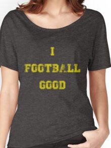 I Football Good Women's Relaxed Fit T-Shirt