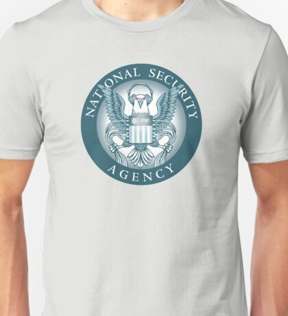 We are the NSA, we listen 2 everybody! Unisex T-Shirt