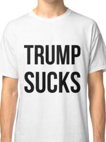 Trump Sucks Classic T-Shirt